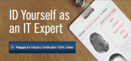 ID Yourself as an IT Expert - Prepare for Industry Certification 100% Online!